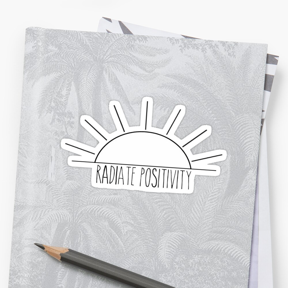 Quot Radiate Positivity Quot Sticker By L Scott Redbubble