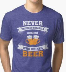 Never Underestimate A Gemini Who Drinks Beer t-shirt Tri-blend T-Shirt