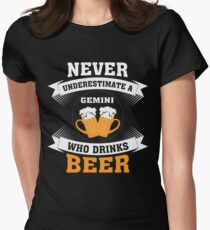 Never Underestimate A Gemini Who Drinks Beer t-shirt Womens Fitted T-Shirt