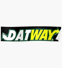 DATWAY high quality Poster