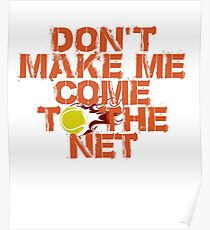 Don't Make Me Come To The Net Poster