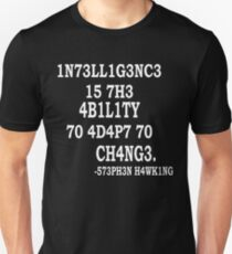 Stephen Hawking Intelligence Is The Ability To Adapt To Change Code Unisex T-Shirt