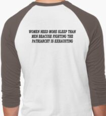 Women Need More Sleep Than Men Because Fighting The Patriarchy Is Exhausting T-Shirt