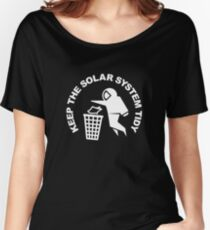 Keep the Solar System Tidy - White Women's Relaxed Fit T-Shirt