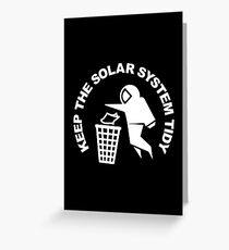 Keep the Solar System Tidy - White Greeting Card