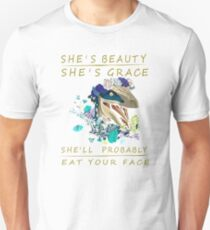 She's beauty she's grace she'll probably eat your face Unisex T-Shirt