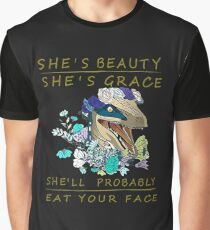She's beauty she's grace she'll probably eat your face Graphic T-Shirt