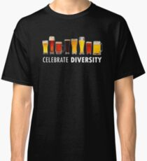 Celebrate Beer Diversity Funny Classic T-Shirt
