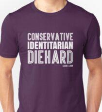 Conservative. Identitarian. Diehard. Unisex T-Shirt