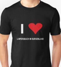 I love Loipersbach im Burgenland Unisex T-Shirt