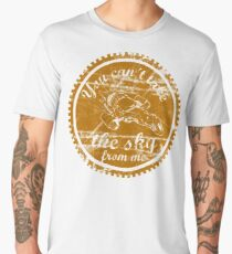 You can't take the sky from me Men's Premium T-Shirt
