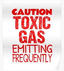 Caution Toxic Gas Emitting Frequently Poster