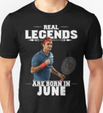 Roger Fedeer Legends are born in June Unisex T-Shirt