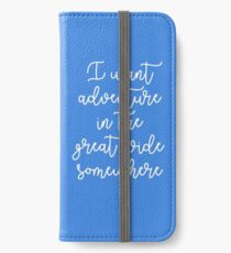 Adventure in the great wide somewhere iPhone Wallet/Case/Skin