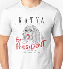 Katya For President! Unisex T-Shirt