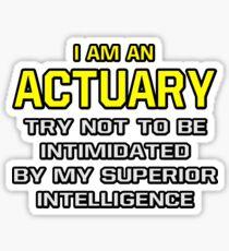 Funny Actuary .. Superior Intelligence Sticker