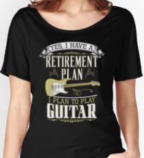 Guitar - Retirement Plan Women's Relaxed Fit T-Shirt