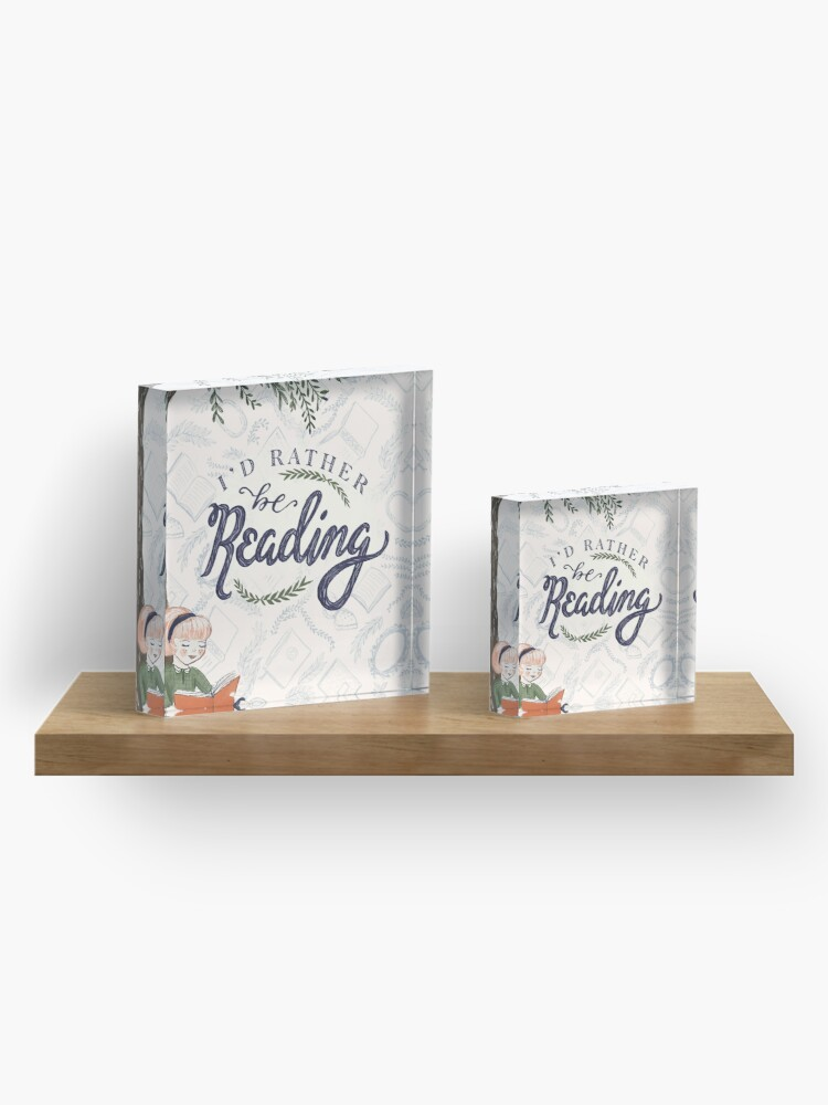 Alternate view of I'd Rather be Reading Acrylic Block