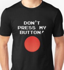 Don't Touch My Button - Retro Video Gamer Unisex T-Shirt