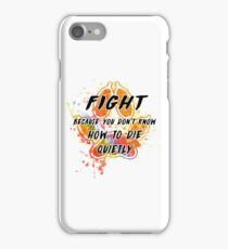 Fight because you don't know how to die quietly (rainbow) iPhone Case/Skin