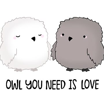 Owl You Need is Love by staceyroman