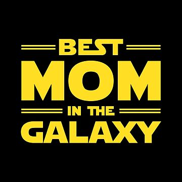 Best Mom in The Galaxy by redscarf