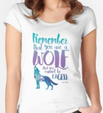 Remember that you are a wolf. And you cannot be caged. ― Sarah J. Maas, A Court of Wings and Ruin  Women's Fitted Scoop T-Shirt