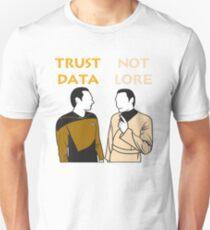 Trust Data Not Lore Shirt Unisex T-Shirt