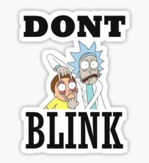 DONT BLINK - RICK AND MORTY -DOCTOR WHO T-Shirt Sticker