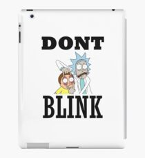 DONT BLINK - RICK AND MORTY -DOCTOR WHO T-Shirt iPad Case/Skin