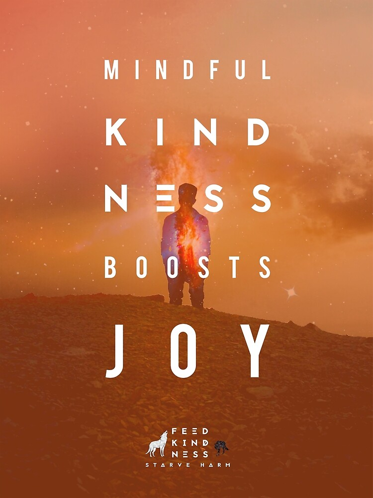 Mindful Kindness Boosts Joy by FeedKindness