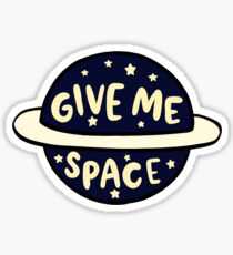 Pegatina Give Me Space