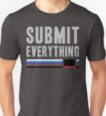 Submit Everything - Brazilian Jiu Jitsu T-Shirt