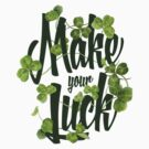 Make Your Luck by Shawna Armstrong