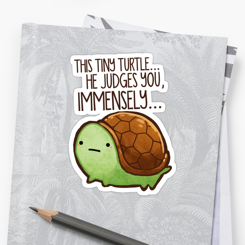 This turtle.. he judges you. Stickers
