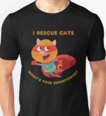 I rescue cats what's your superpower cat owner t shirt Unisex T-Shirt