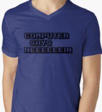 Computer says neeeeeein. Little britain. Mens V-Neck T-Shirt