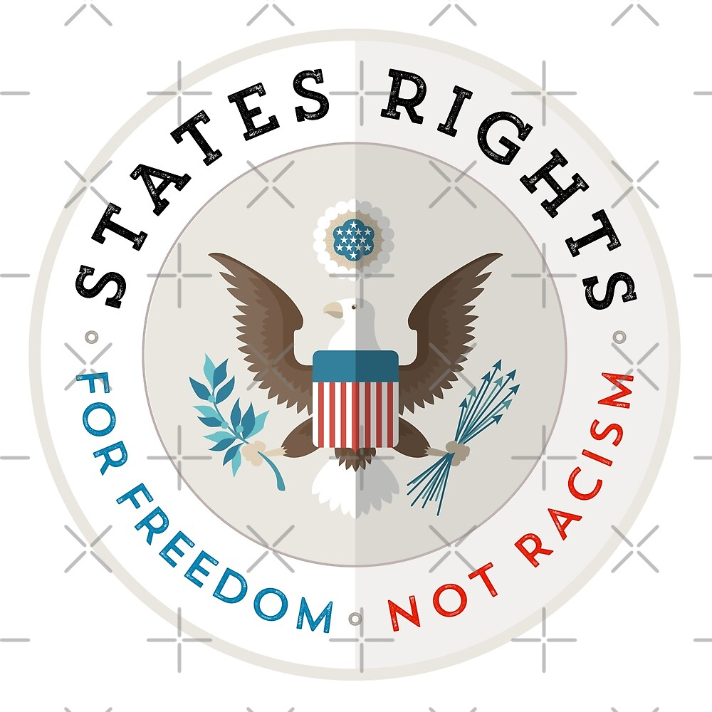 States Rights - Freedom not Racism by depresident