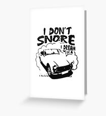 MG I don't snore Greeting Card