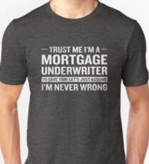 Funny Mortgage Underwriter Assume Never Wrong Unisex T-Shirt