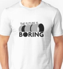 The Future is Boring Unisex T-Shirt
