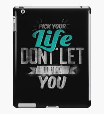 Pick Your Life Typography Quote Slogan iPad Case/Skin