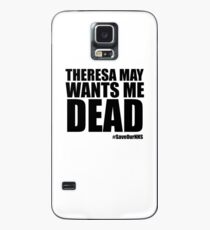 Theresa May Wants Me Dead Case/Skin for Samsung Galaxy
