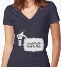Funny Cowgirl Butts Drive Me Nuts Design Women's Fitted V-Neck T-Shirt
