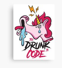 Too Drunk to Code Canvas Print