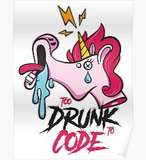 Too Drunk to Code Poster