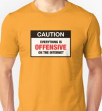 CAUTION: The Offensive Internet Unisex T-Shirt
