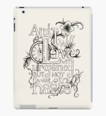 Not with haste iPad Case/Skin