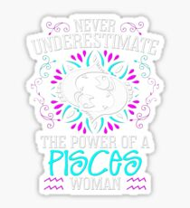 Never Underestimate the power of a Pisces Woman - Best Design Sticker