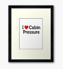 I Love Cabin Pressure Framed Print